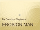 Erosion Man: Winner of the 2012 GALILEO Staff Award for Teacher/Media Specialist
