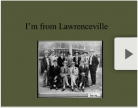 I'm from Lawrenceville